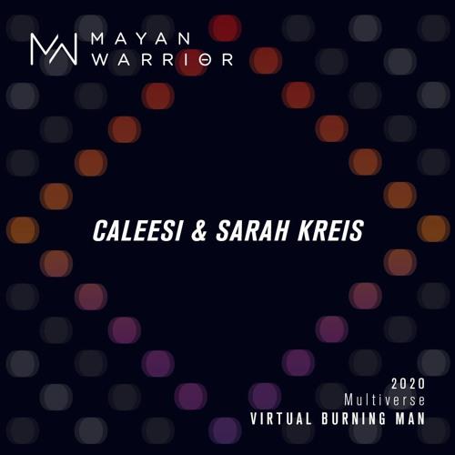 Caleesi & Sarah Kreis - Mayan Warrior - Virtual Burning Man 2020