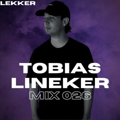 Tobias Lineker - Mix 026