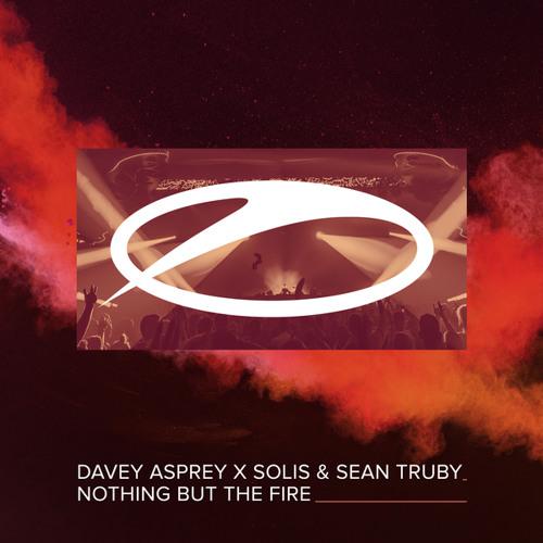 Davey Asprey x Solis & Sean Truby - Nothing But The Fire