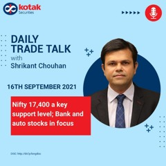 Daily Trade Talk with Shrikant Chouhan | 16th September 2021