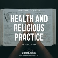DD #200 - The Health Benefits of Religious Practice