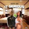 Dropa Don - It Serious [Prod. By DJ Terro x Top Ten Records]