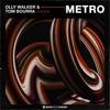 Olly Walker & Tom Bourra - Metro