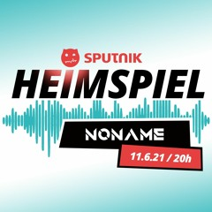 SPUTNIK Heimspiel - NONAME (11.06.2021)