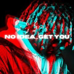 No Idea/Get You (Soulection 491)