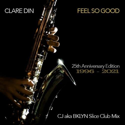 Clare Din - Feel So Good 2021 (CJ aka BKLYN Slice Club Mix)