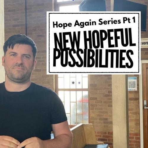 New Hopeful Possibilities   Hope Again   Steve Elton