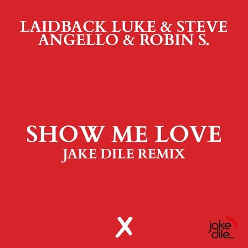 LAIDBACK LUKE & STEVE ANGELLO feat. Robin S. - SHOW ME LOVE (JAKE DILE REMIX)