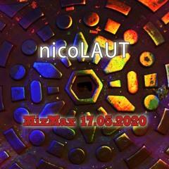 nicoLAUT in the mix - MixMax - 17.05.2020 (digital mix =P)