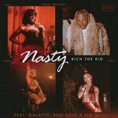 Rich The Kid, Flo Milli & Mulatto - Nasty (feat. Rubi Rose)