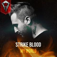 Strike Blood - My World