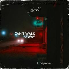 CAN'T WALK AWAY (Original Mix) W/ Acapella