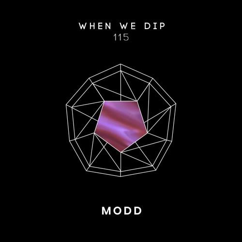 Modd - When We Dip 115