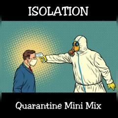 ISOLATION: Quarantine Mini Mix