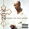Loyal To The Game (Album Version (Explicit)) [feat. 50 Cent, Lloyd Banks & Young Buck]