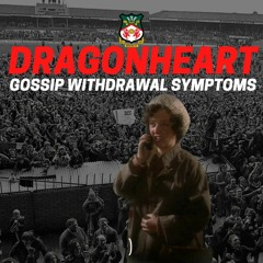 DragonHeart36 | Gossip WIthdrawal Symptoms