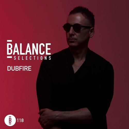 Balance Selections 118: Dubfire