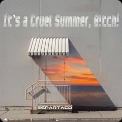 It´s A Cruel Summer, B!tch! 2021