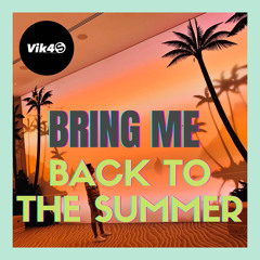 Vik4S - Bring Me Back To the Summer - Tropical Music 2021