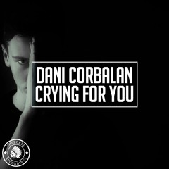Dani Corbalan - Crying For You (Extended Mix)