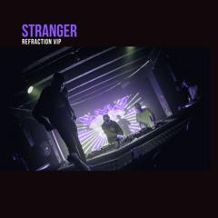 STRANGER - REFRACTION VIP (FREE)