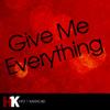 Give Me Everything (feat. Ne-Yo, Afrojack & Nayer) [Karaoke]