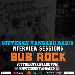 Bub Rock - Southern Vangard Radio Interview Sessions