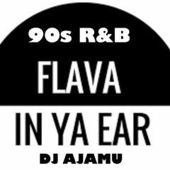 90s R&B Flava In Ya Ear