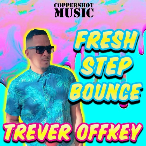Trever Off Key x Coppershaun - Fresh Step Bounce [Coppershot Music]