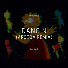 Aaron Smith - Dancin (Arcega Remix) [140 - 180 BPM]