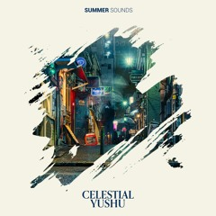 Yushu - Celestial [Summer Sounds Release]