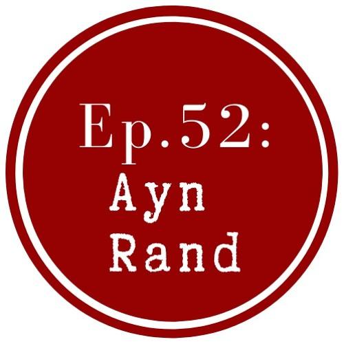Get Lit Episode 52: Ayn Rand