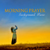 Morning Prayer (Background Music)