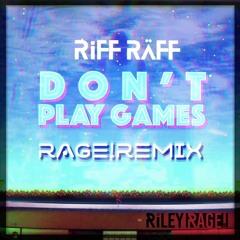 RiFF RAFF X RiLEY RAGE! - YES IDONT PLAY GAMEZ [RAGE!REMiX!]