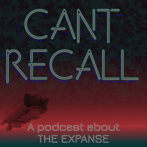 """Cant Recall - Ep 8 - """"The Expanse"""" S3 E4 - 6"""