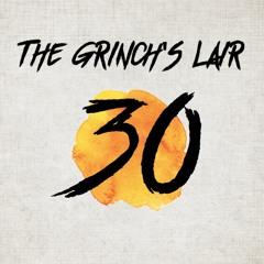 The Grinch's Lair 30 (Summer Edition) | Jordan Moore
