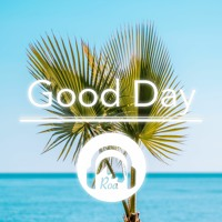 Good Day【Free Download】