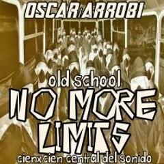 No More Limits Old School/oscar arrobi/cienxcien