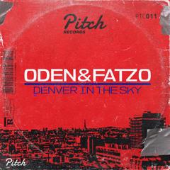 Oden & Fatzo - Denver In The Sky (Original mix)