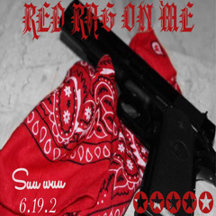 RED RAG ON ME