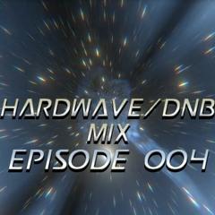 HARDWAVE/DNB MIX Episode 004 - WAVE UNIVERSE
