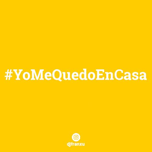 DJ Franxu - Sesión #YoMeQuedoEnCasa - Marzo 2020