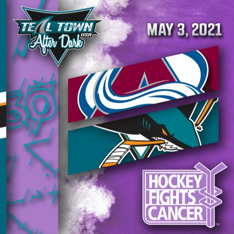 San Jose Sharks vs Colorado Avalanche - 5-3-2021 - Teal Town USA After Dark (Postgame)