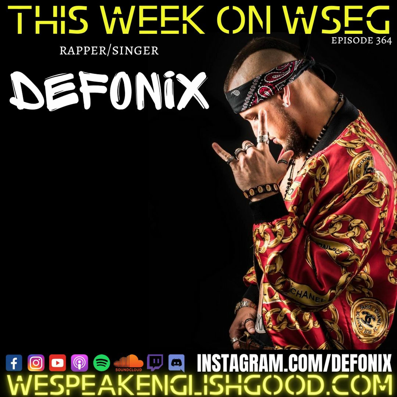 Episode 364 - Defonix (Singer/Rapper)