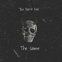 You Don't Feel The Same (Reprod. Jordii Beats)