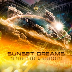 Regressive & Tritech Files - Sunset Dreams