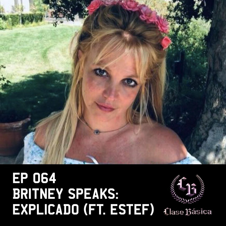 #064 Britney Spea ̶r̶ks: EXPLICADO feat. estef