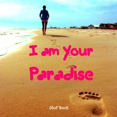 I am Your Paradise