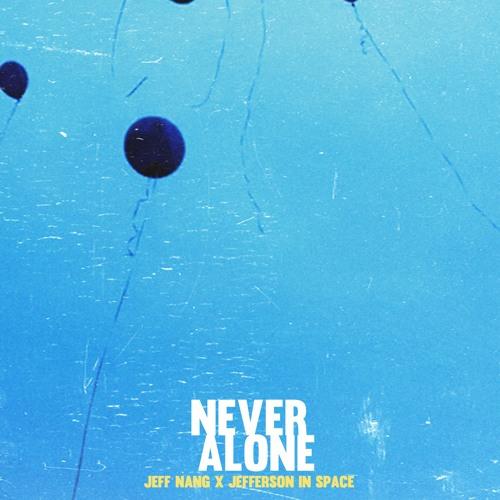 Never Alone (Jefferson Nang Remix)