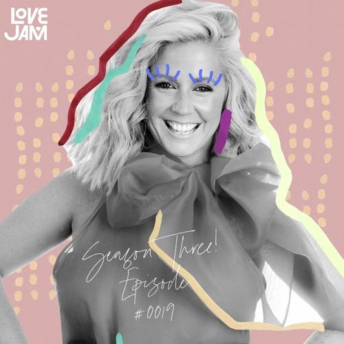 LOVE JAM PODCAST — Episode #0019 — Tiffany Pratt — 2020 Heart Anthem